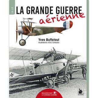 La Grande Guerre aérienne 1914-1918 - Yves Buffetaut