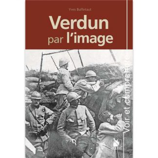 Verdun par l'image - Yves Buffetaut