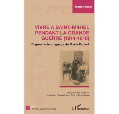 Vivre à Saint-Mihiel pendant la Grande Guerre (1914-1918) - Témoignage de Maria Parisot