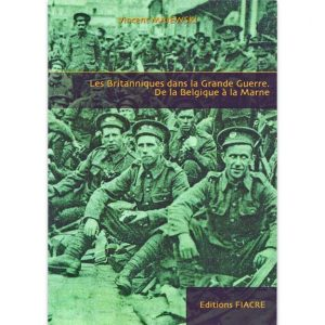 Les Britanniques dans la Grande Guerre - De la Belgique à la Marne