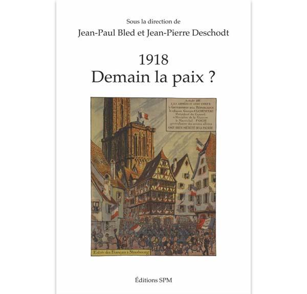 1918 - Demain la Paix ?