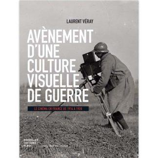 Avènement d'un culture visuelle de guerre – Le cinéma en France de 1914 à 1928