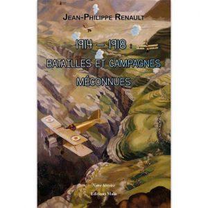 1914-1918 : batailles et campagnes méconnues