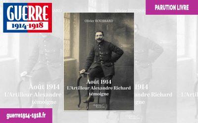 Août 1914 – L'artilleur Alexandre Richard témoigne