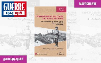 L'engagement militaire de Jean Appleton – Des Dardanelles au Bureau spécial franco-américain (1915-1918)
