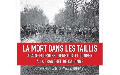 La mort dans les taillis – Alain-Fournier, Genevoix et Jünger à la tranchée de Calonne – Combats des Hauts-de-Meuse, 1914-1915