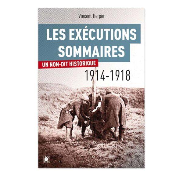 Les exécutions sommaires 1914-1918 - Un non-dit historique ?